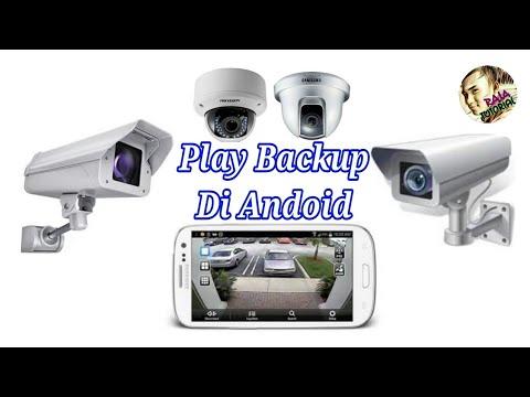 Cara Melihat Rekaman CCTV (BACKUP) Di Android 2017 ||Tutorial CCTV