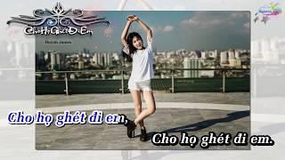 Cho Họ Ghét Đi Em - Huỳnh James Karaoke Beat
