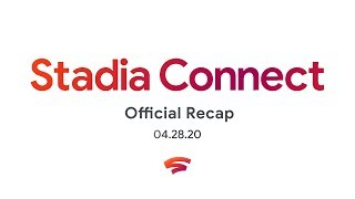 Stadia Connect Official Recap In 3 Minutes | 4.28.2020