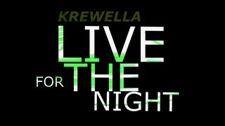 Repeat youtube video 【Lyrics】LIVE FOR THE NIGHT - KREWELLA