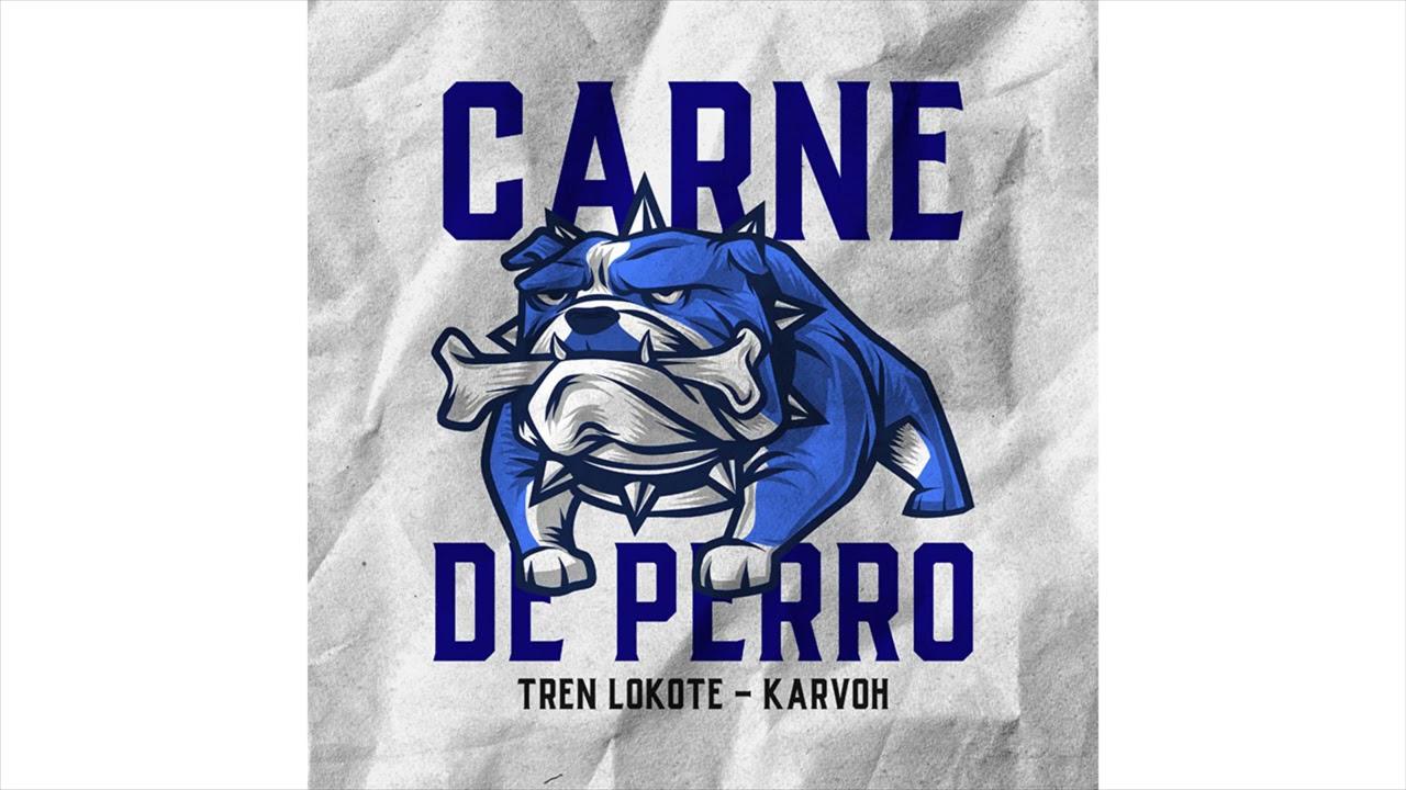 TREN LOKOTE FT. KARVOH // CARNE DE PERRO // AUDIO OFICIAL