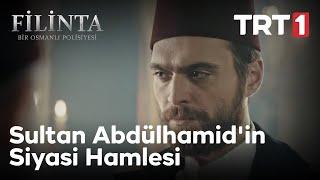 Filinta 55. Bölüm - Sultan Abdülhamid'in Siyasi Hamlesi