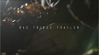 Bad Things Trailer