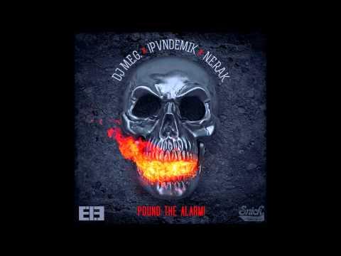 DJ M.E.G. x N.E.R.A.K. x !PVNDEMIK - Pound...