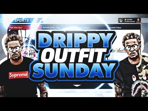 DRIPPY OUTFIT SUNDAYS #2! • SAUCIEST OUTFITS TO LOOK FIRE AT THE PARK! LOOK LIKE A GOAT!! • NBA 2K17