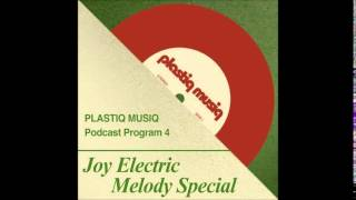 Plastiq musiq podcast #1 Melody Special feat. Ronnie Martin from Joy Electric