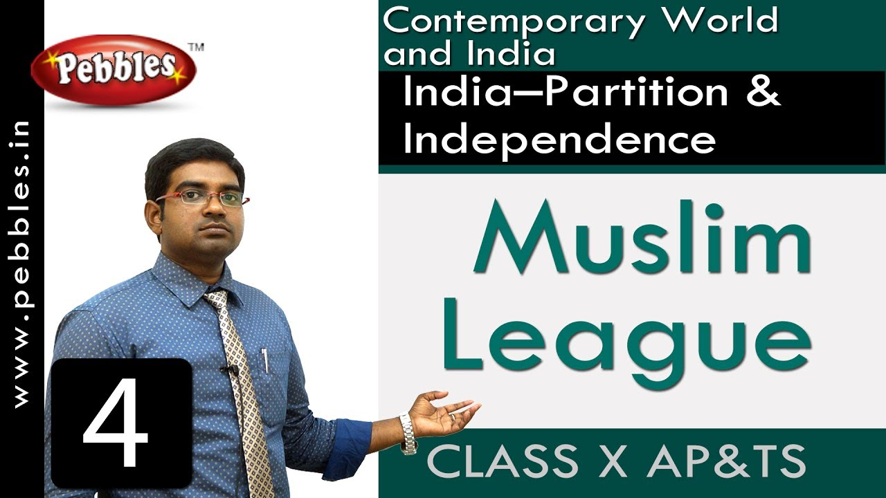 Muslim League | India–Partition & Independence | Social Science | Class 10