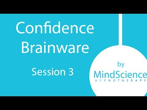 Confidence Brainware Session 3 of 7 - Hypnosis for Confidence