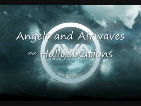 Angels and Airwaves - Hallucinations - NEW FULL SONG + LYRICS