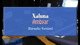 5 3 Mb Download Lagu Xaluna Ambyar Karaoke Tanpa Vocal Mp3