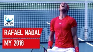 Rafael Nadal | The Story Of His 2018 Season