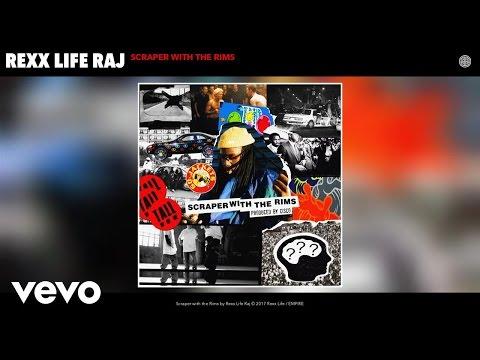 Rexx Life Raj - Scraper with the Rims (Audio)