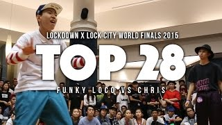 Funky Loco vs Chris | Top28 | Lockdown x LockCity 2015 World Finals | RPProductions