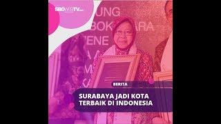 SURABAYA JADI KOTA TERBAIK DI INDONESIA