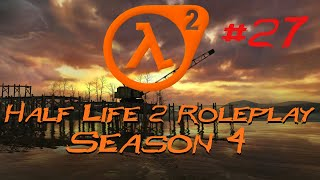 Let's Play Half Life 2 Roleplay - Part 27 - Poisoned Biotics