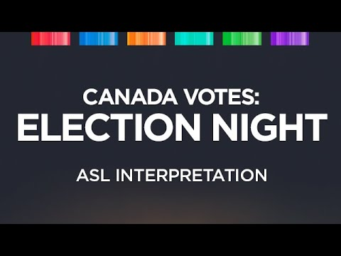 Canada Votes 2019: Election Night in American Sign Language