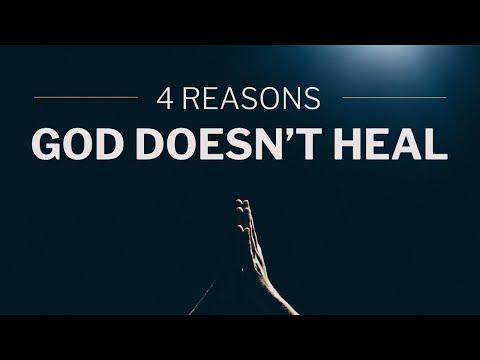 ╫ 4 Reasons God Doesn't Heal