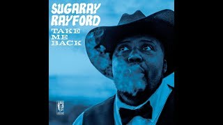 Sugaray Rayford - Take Me Back [ OFFICIAL AUDIO]