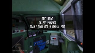 Trainz Simulator Indonesia 2010 - Test Cabin Payware [Real Banget]