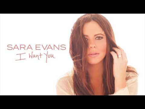 Sara Evans - I Want You (Audio)