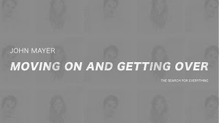 Baixar John Mayer - Moving On And Getting Over (Subtitulada en Español)