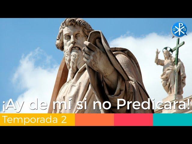 ¡Ay de mí si no Predicara!