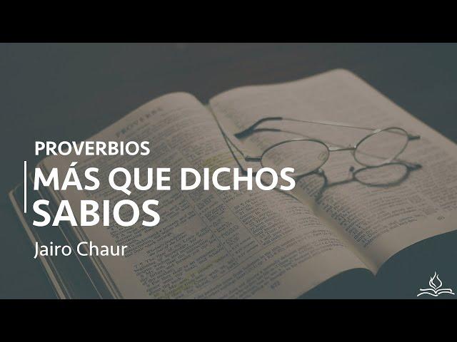 Proverbios: más que dichos sabios  - Jairo Chaur