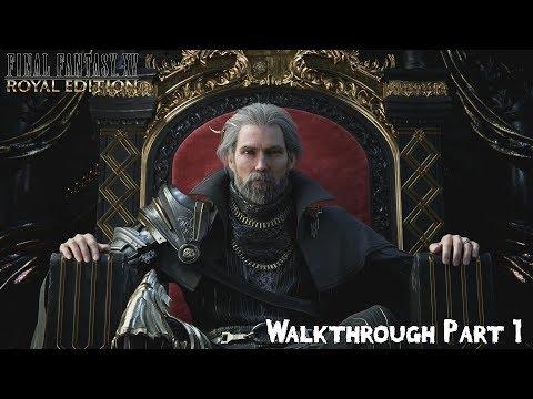 FINAL FANTASY XV ROYAL EDITION Walkthrough Part 1 - Noctis Caelum - [PC Gameplay]
