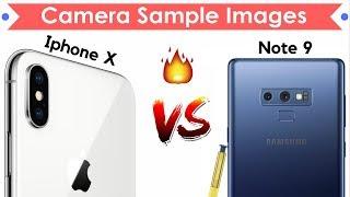 Samsung Galaxy Note 9 vs Iphone X |Camera Comparison, Sample Images| IPHONE X DABBA HAI!!!