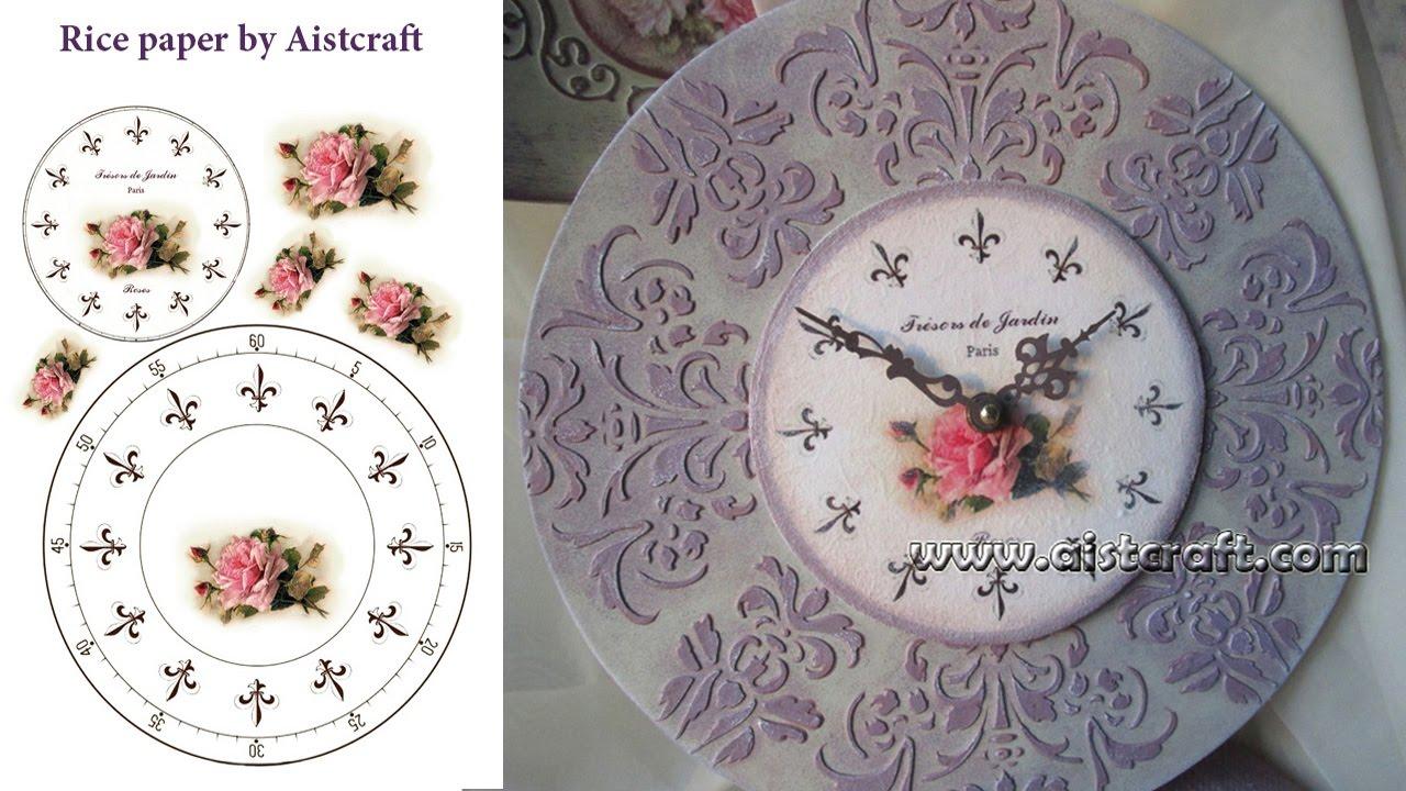 Carta Decoupage Shabby Chic.Decoupage Tutorial How To Make Raised Stencil Vintage Clock