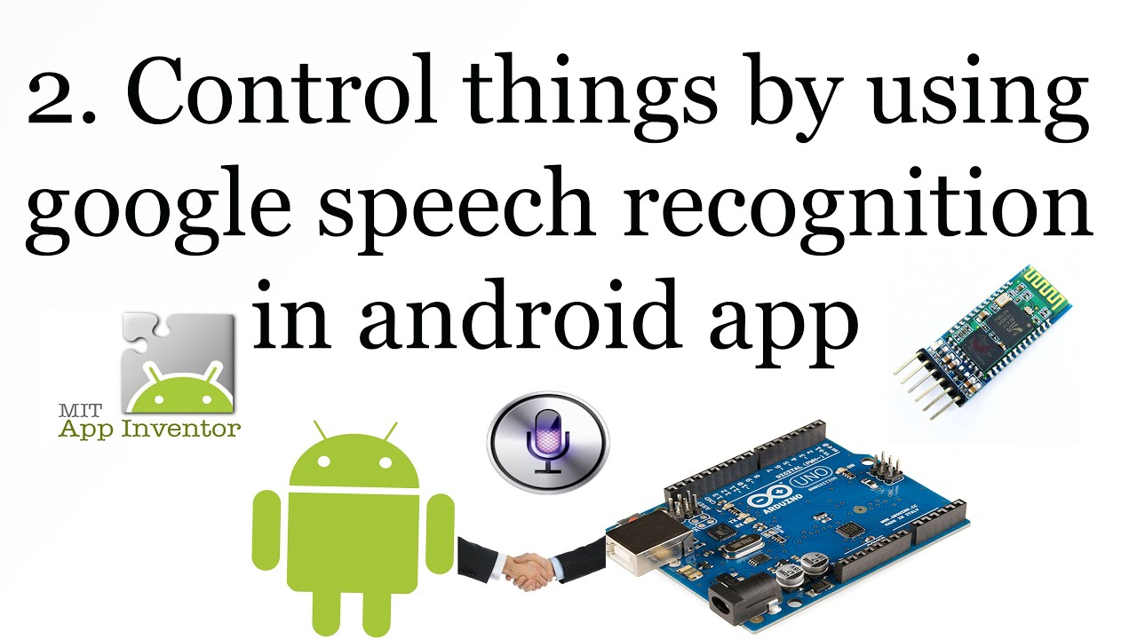 Android arduino google speech recognition youtube