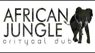 Critycal Dub - African Jungle [FREEDOWNLOAD] @CritycalDub