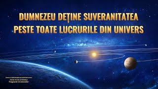 """Documentarului """"Acela care deține suveranitatea peste toate lucrurile"""" Fragment 1- Dumnezeu deţine suveranitatea peste toate lucrurile din univers"""