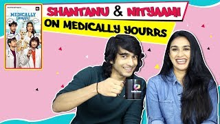 Shantanu Maheshwari And Nityaami Shirke Share Their Co-Star Secrets | Medically Yourrs
