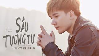 NHẬT PHONG | SẦU TƯƠNG TƯ | OFFICIAL MUSIC VIDEO