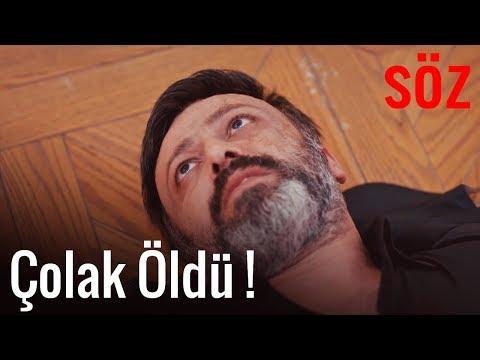 Söz - ÇOLAK ÖLDÜ !