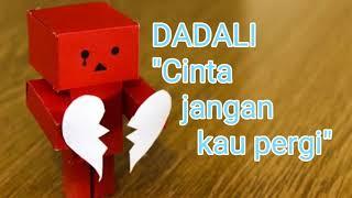 DADALI Cinta Jangan Kau Pergi