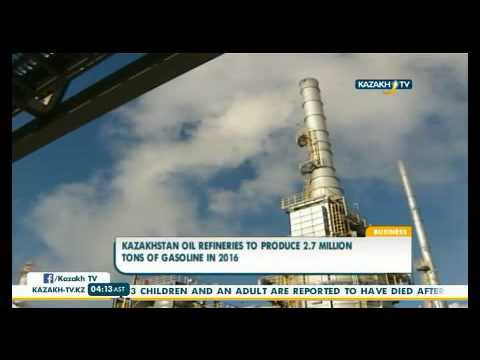 Kazakhstan oil refineries to produce 2.7 mln tons of gasoline in 2016 - KazakhTV