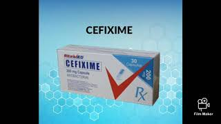 CEFIXIME: Uses, Mode of Action, Side Effects, Adverse Effects, Drug Interactions & Safe in pregnancy