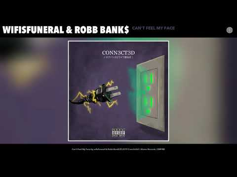 wifisfuneral & Robb Bank$ - Can't Feel My Face (Audio)
