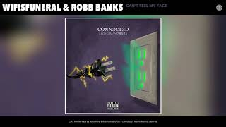 wifisfuneral amp Robb Bank - Can#39t Feel My Face Audio