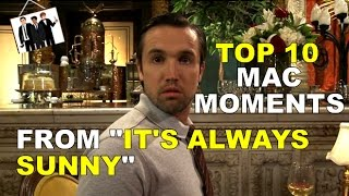 Top 10 Mac Moments from 'It's Always Sunny in Philadelphia'