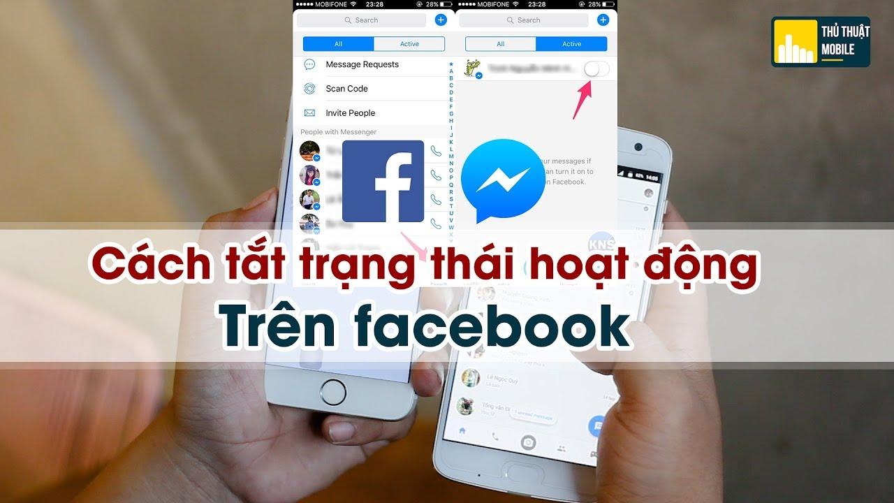 Cách tắt trạng thái Online trên facebook – Lướt FB vẫn không bị phát hiện
