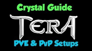 TERA : PVE & PvP Crystal Guide