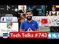 Tech Talks #743 - S10+ Price, Oppo 10X Camera, Vivo 44W Charging, Twitter DM, Google Maps