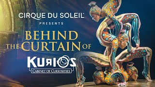 BEHIND THE CURTAIN OF KURIOS | Cirque du Soleil