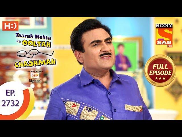 Taarak Mehta Ka Ooltah Chashmah - Ep 2732 - Full Episode - 16th May, 2019