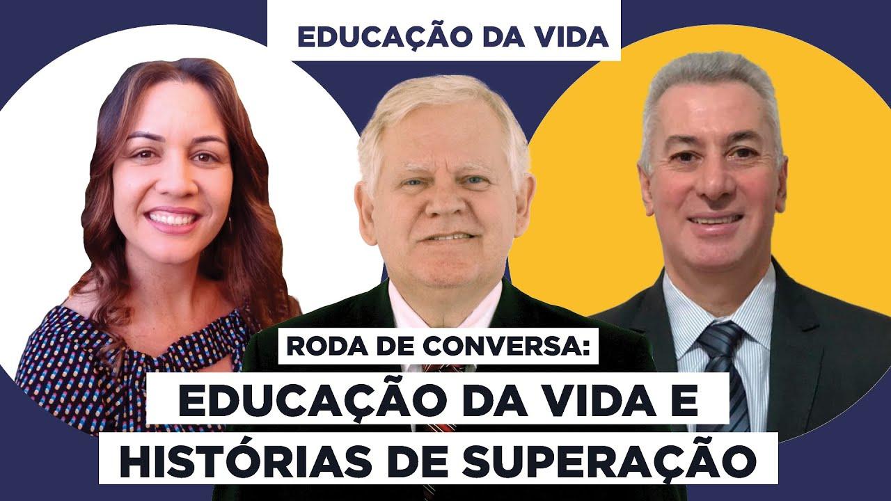 Roda de Conversa: Educação da Vida e Histórias de Superação - Educação da Vida