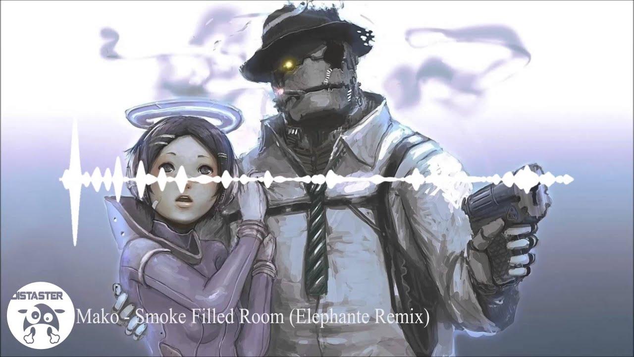 Mako Smoke Filled Room Elephante Remix Youtube