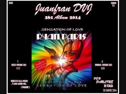 RYAN PARIS Sensation Of Love DISCO VERSION  Juanfran